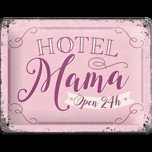 Hotel Mama, metall skilt